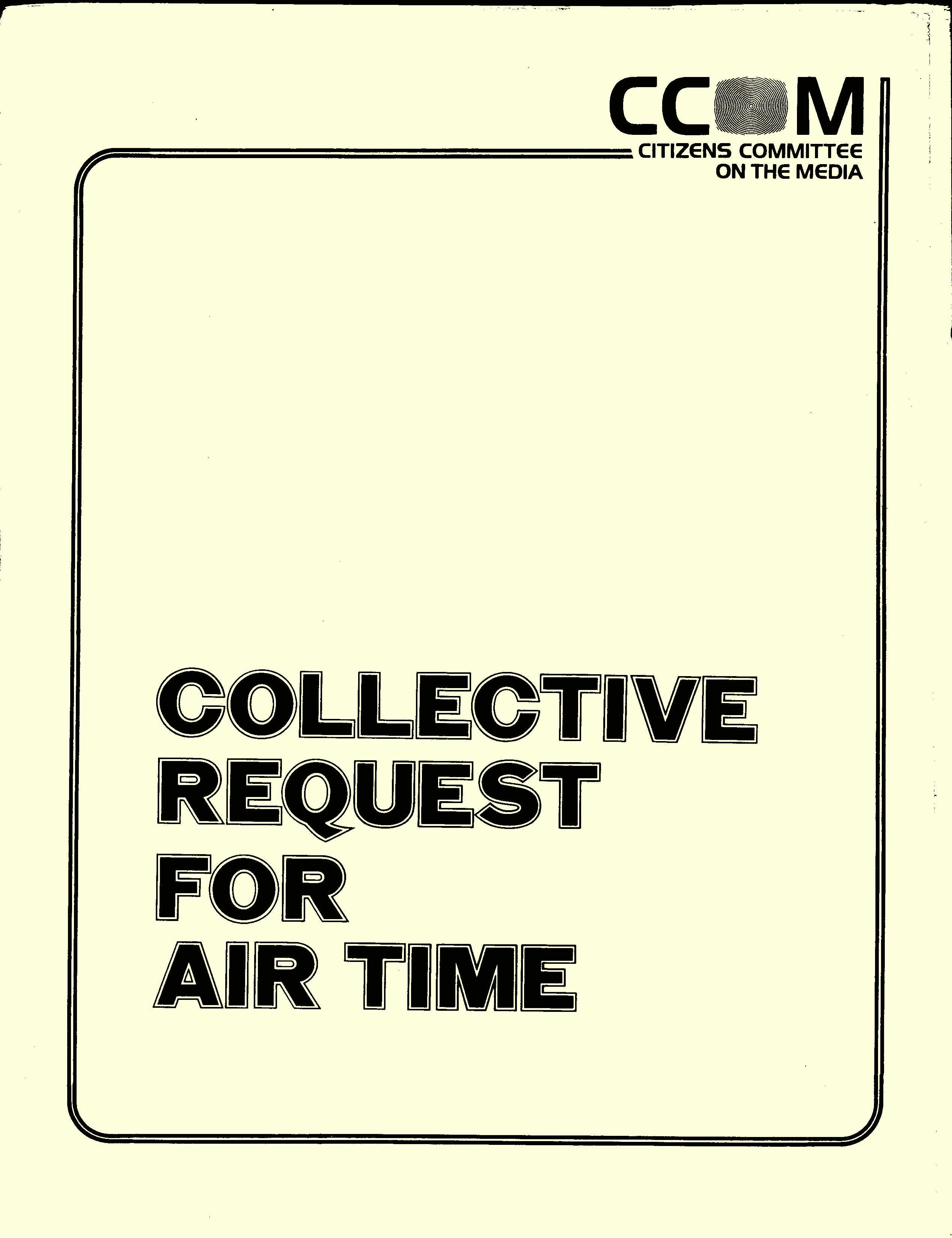 CCOM Collective Request for Air Time, 1980 January, front cover.